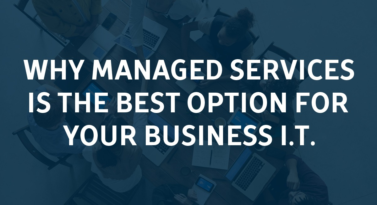 Looking for a better IT solution? Ditch break-fix and go with managed services!